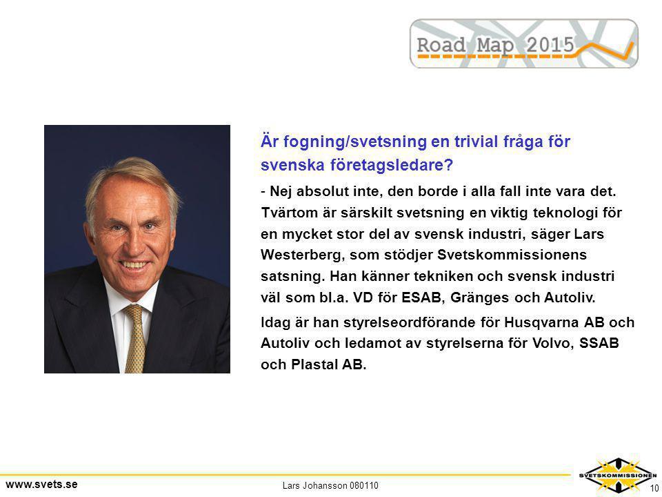 Är fogning/svetsning en trivial fråga för svenska företagsledare