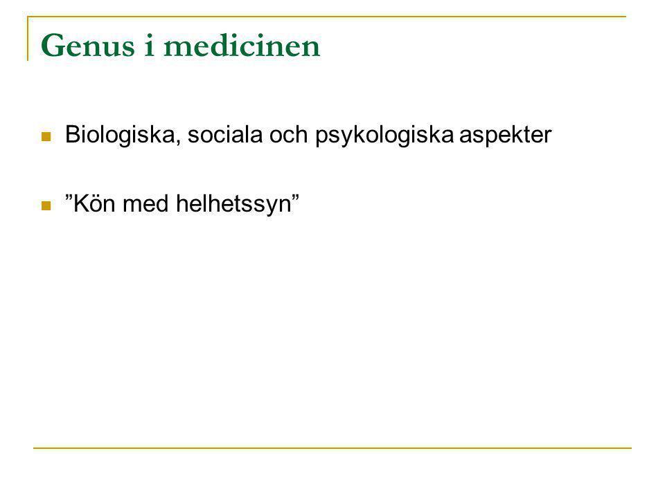 Genus i medicinen Biologiska, sociala och psykologiska aspekter