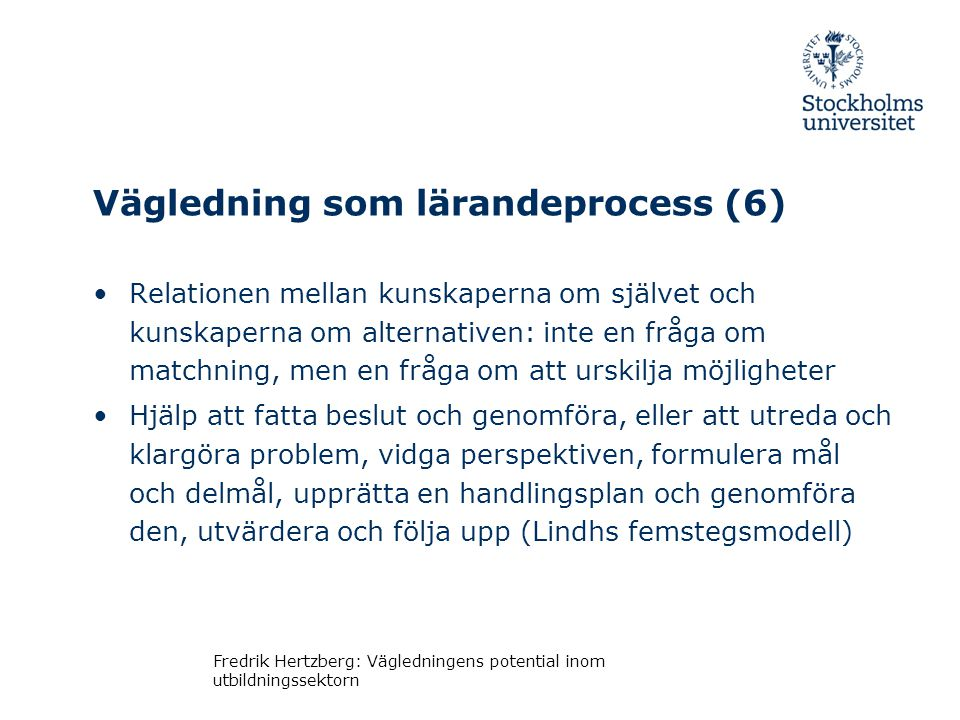Vägledning som lärandeprocess (6)