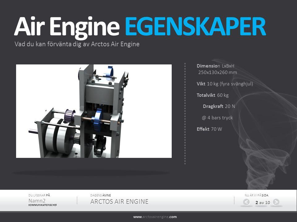 Air Engine EGENSKAPER Vad du kan förvänta dig av Arctos Air Engine