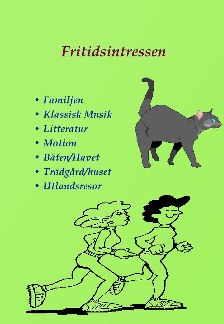 Fritidsintressen Familjen Klassisk Musik Litteratur Motion Båten/Havet