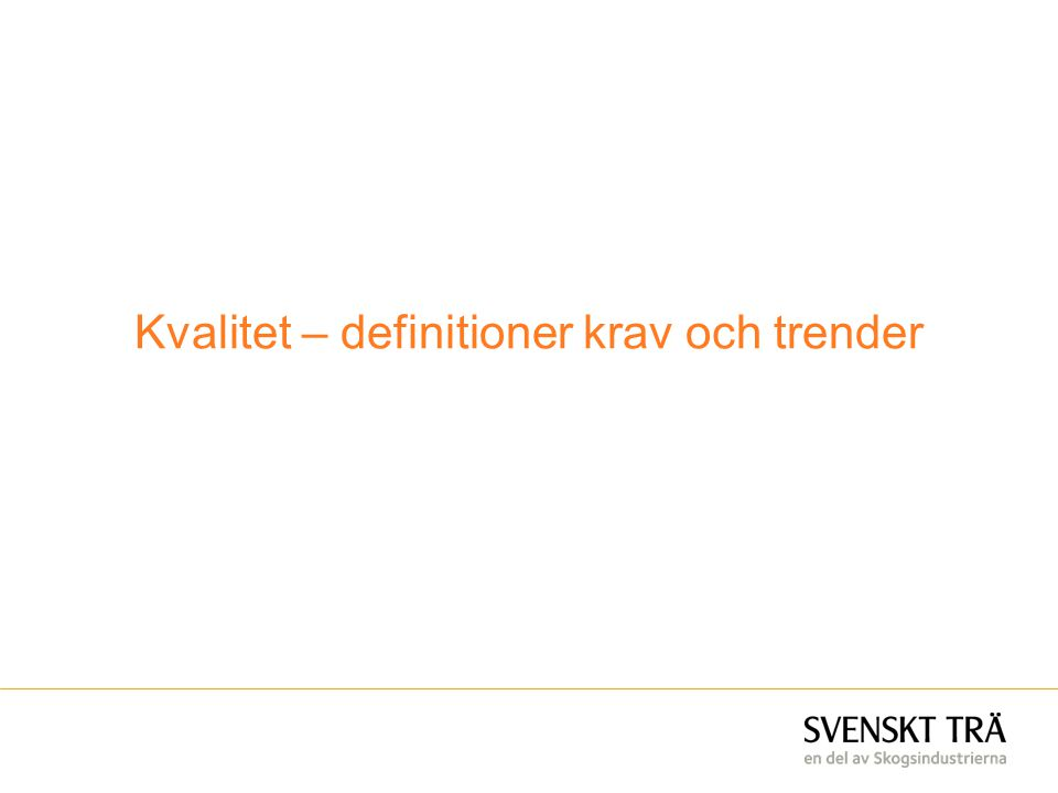 Kvalitet – definitioner krav och trender