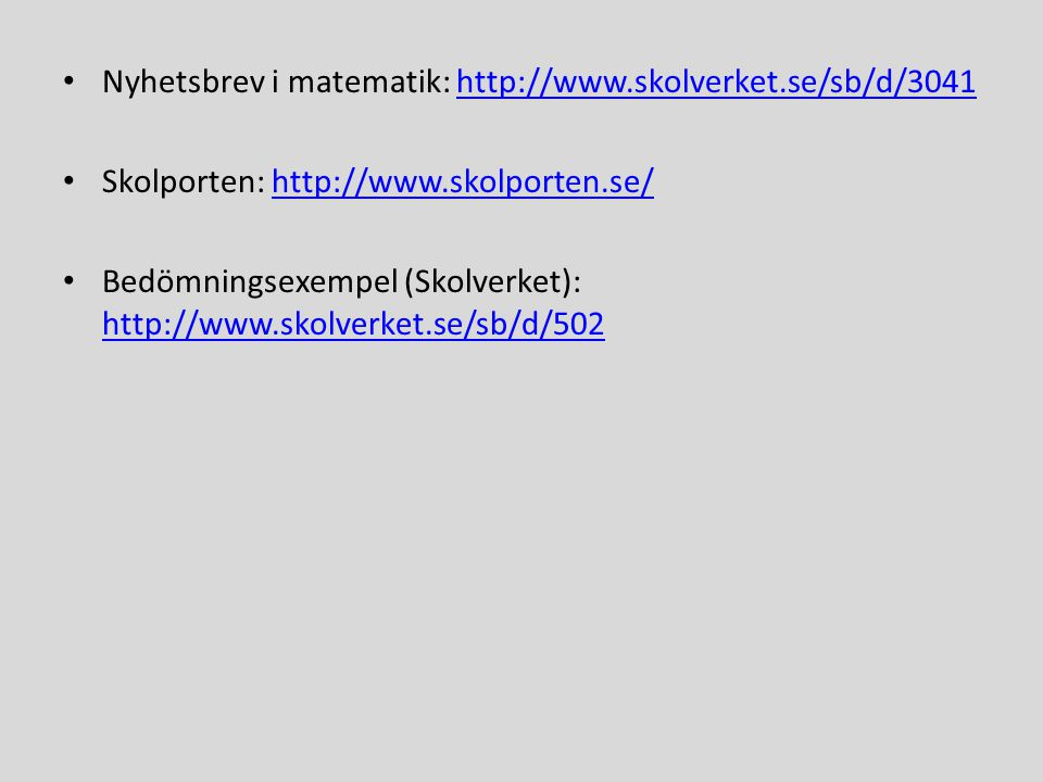 Nyhetsbrev i matematik: http://www.skolverket.se/sb/d/3041