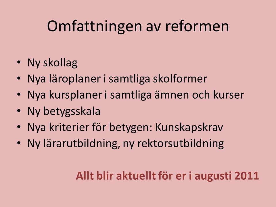 Omfattningen av reformen