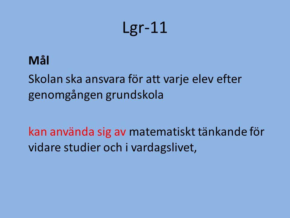 Lgr-11 Mål. Skolan ska ansvara för att varje elev efter genomgången grundskola.