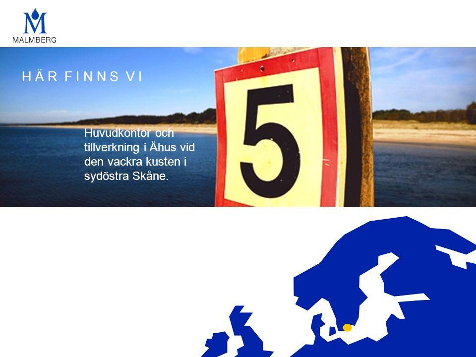 H Ä R F I N N S V I Huvudkontor och tillverkning i Åhus vid den vackra kusten i sydöstra Skåne.