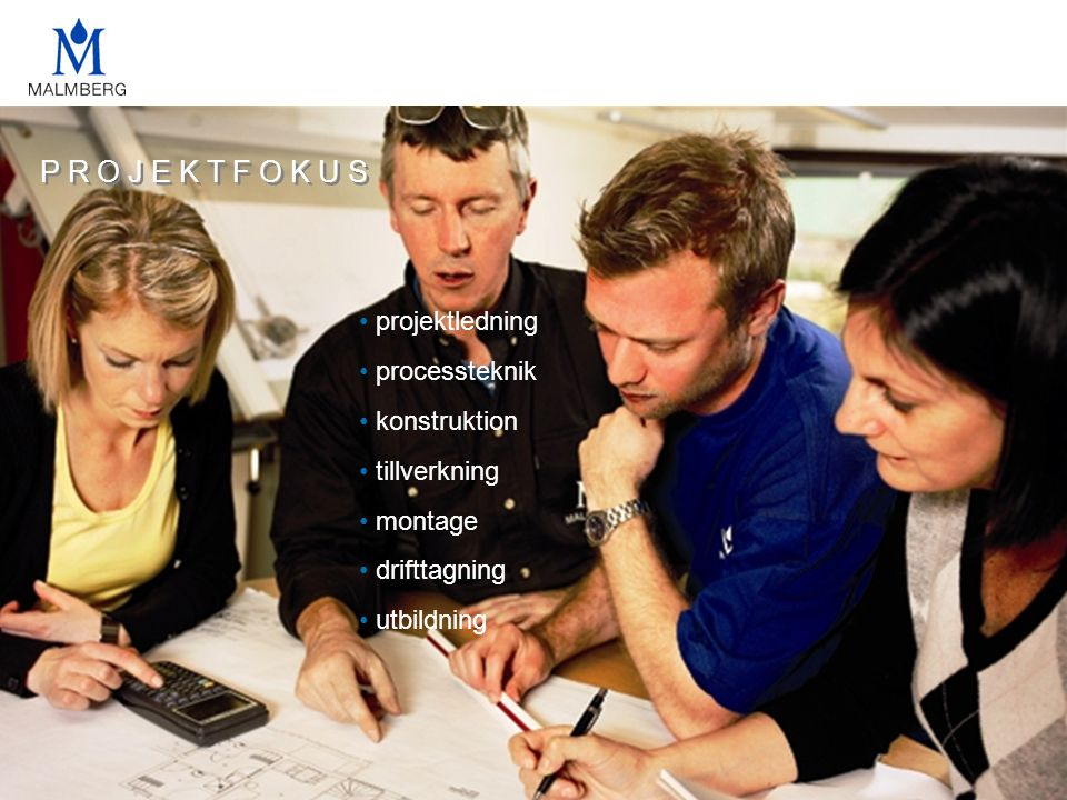 P R O J E K T F O K U S projektledning processteknik konstruktion