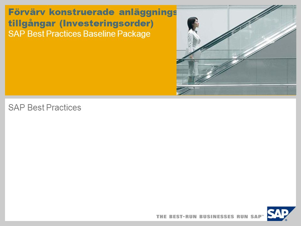 Förvärv konstruerade anläggnings- tillgångar (Investeringsorder) SAP Best Practices Baseline Package