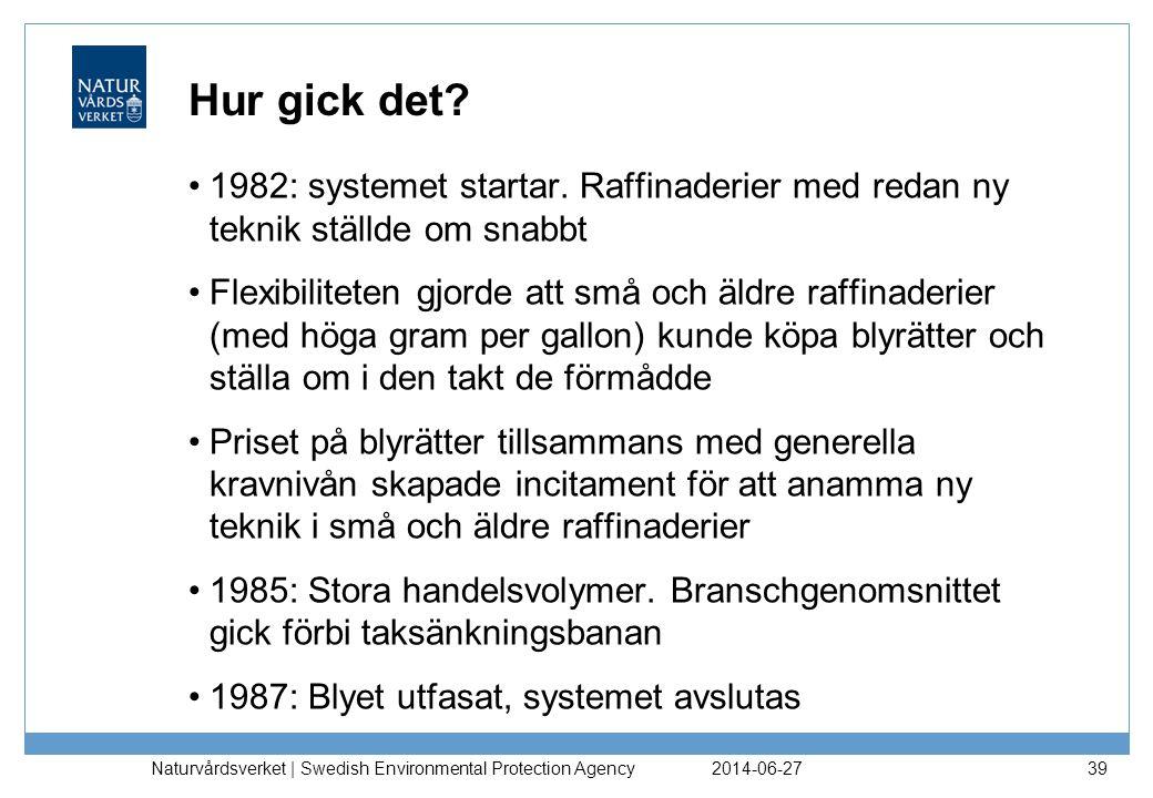 Hur gick det 1982: systemet startar. Raffinaderier med redan ny teknik ställde om snabbt.