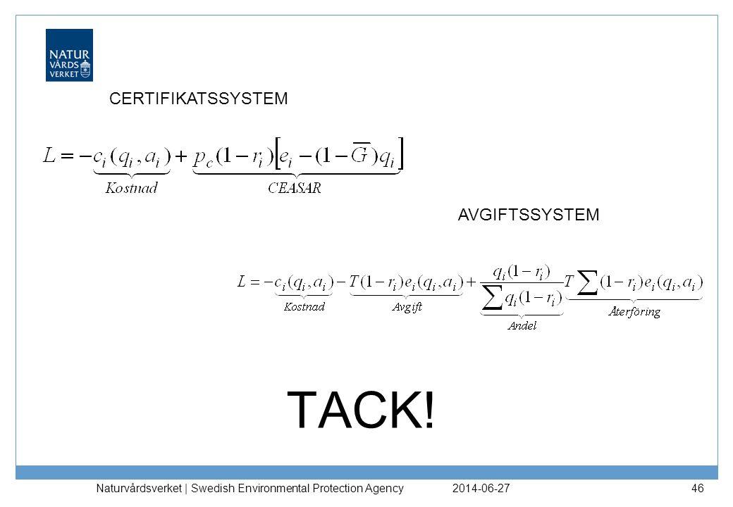 TACK! CERTIFIKATSSYSTEM AVGIFTSSYSTEM