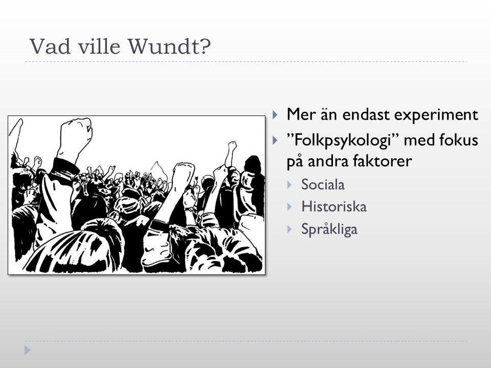 Vad ville Wundt Mer än endast experiment
