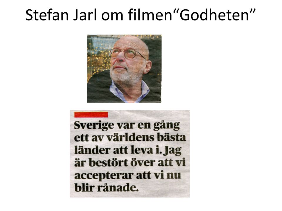 Stefan Jarl om filmen Godheten