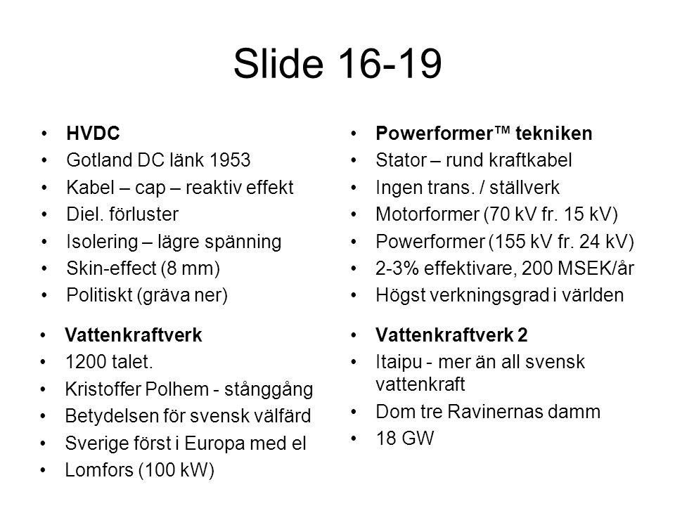 Slide 16-19 HVDC Gotland DC länk 1953 Kabel – cap – reaktiv effekt