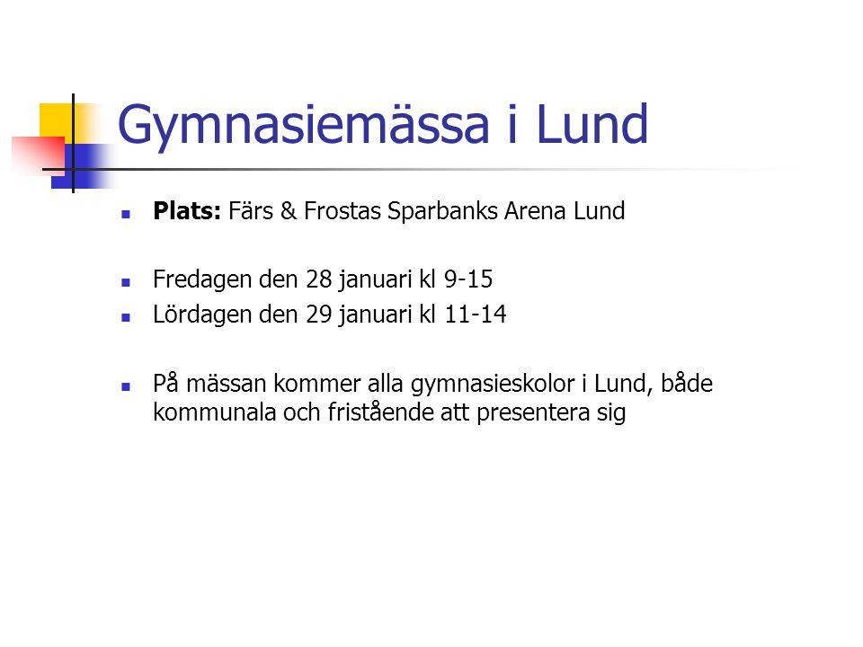 Gymnasiemässa i Lund Plats: Färs & Frostas Sparbanks Arena Lund