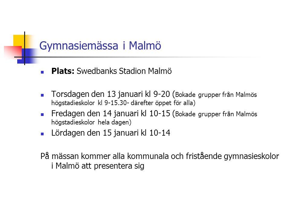 Gymnasiemässa i Malmö Plats: Swedbanks Stadion Malmö