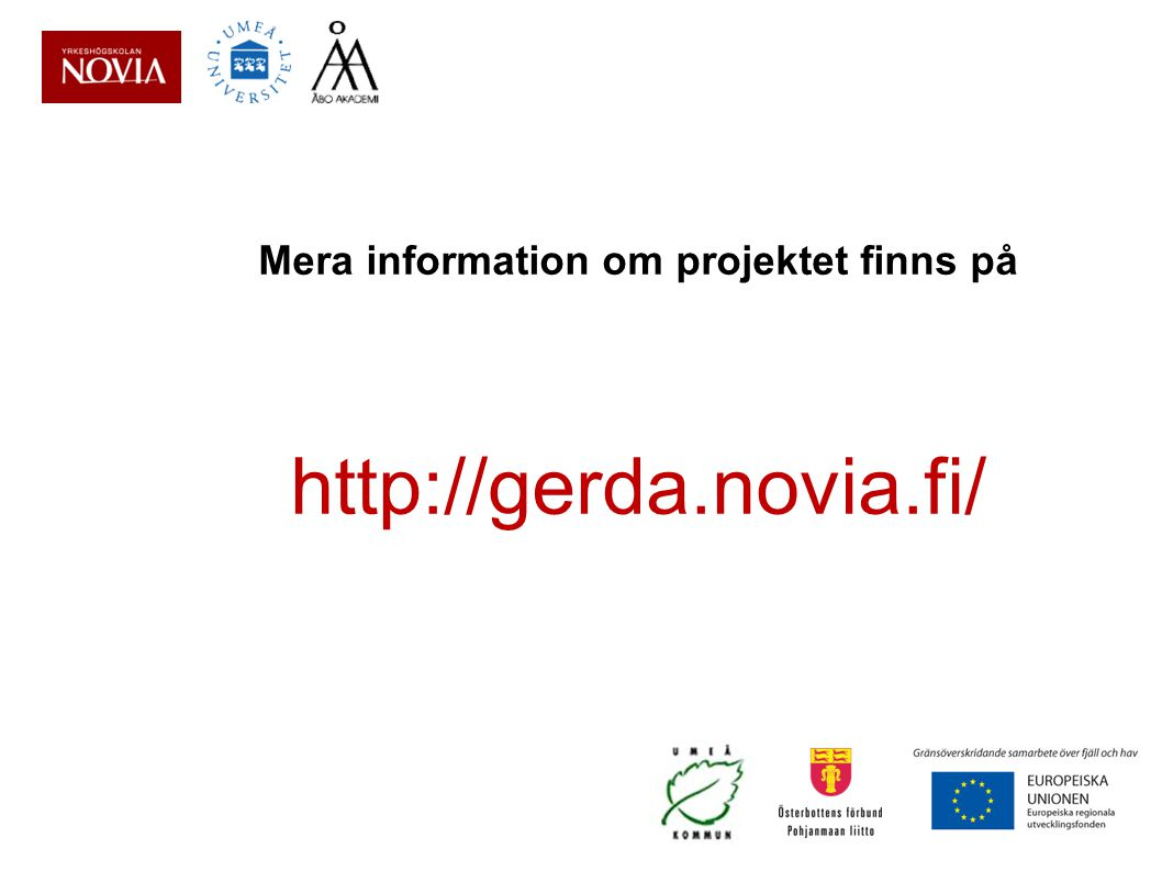 Mera information om projektet finns på http://gerda.novia.fi/