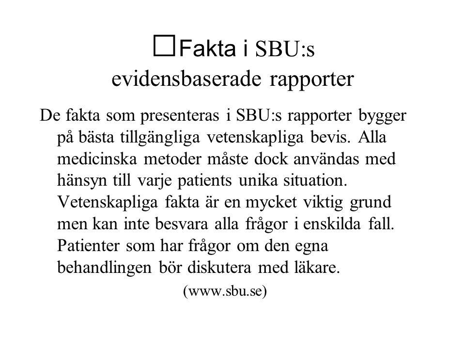 Fakta i SBU:s evidensbaserade rapporter