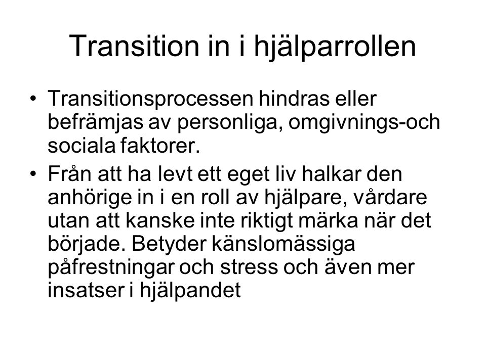 Transition in i hjälparrollen
