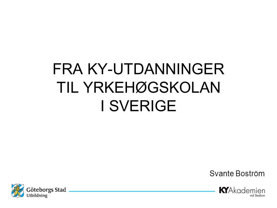 FRA KY-UTDANNINGER TIL YRKEHØGSKOLAN I SVERIGE
