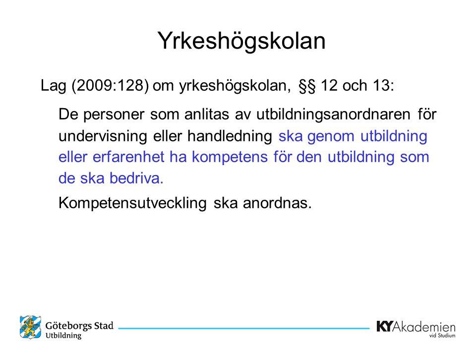 Yrkeshögskolan Lag (2009:128) om yrkeshögskolan, §§ 12 och 13:
