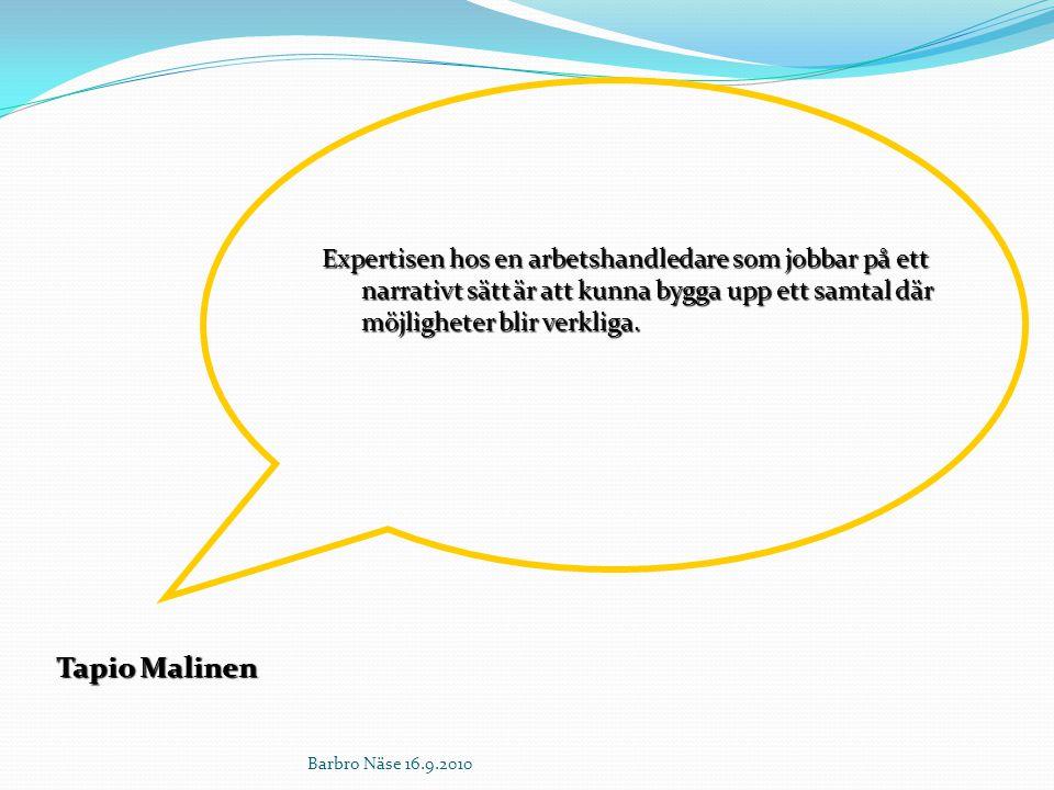 Expertisen hos en arbetshandledare som jobbar på ett narrativt sätt är att kunna bygga upp ett samtal där möjligheter blir verkliga.