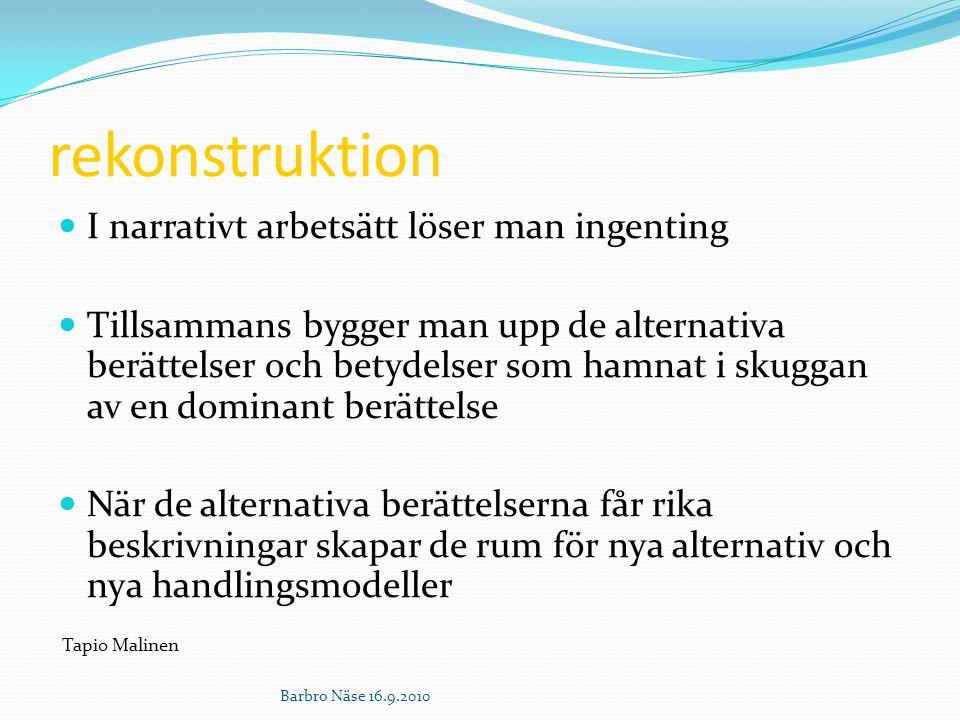 rekonstruktion I narrativt arbetsätt löser man ingenting