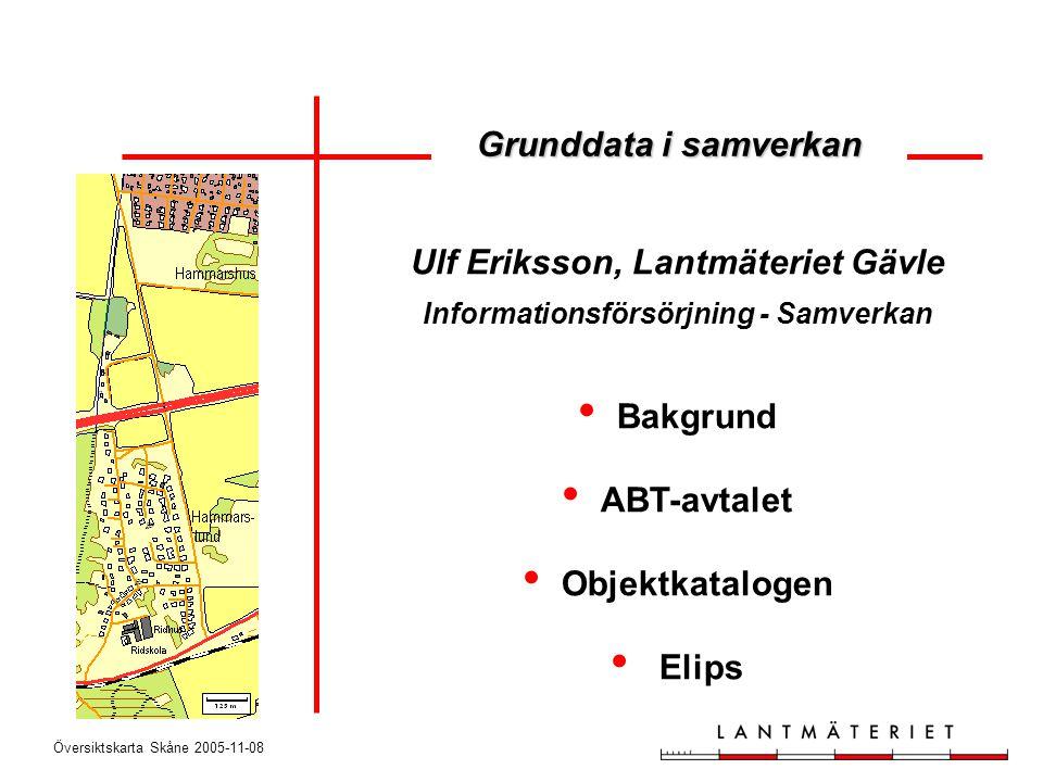 Ulf Eriksson, Lantmäteriet Gävle Informationsförsörjning - Samverkan