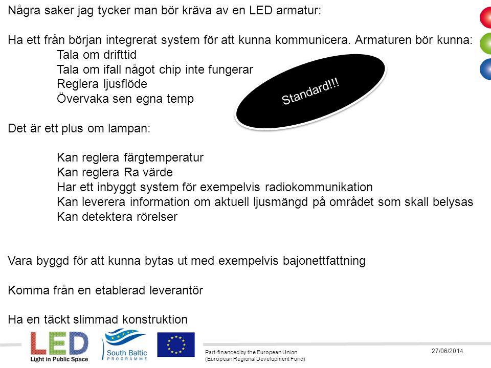 Några saker jag tycker man bör kräva av en LED armatur: