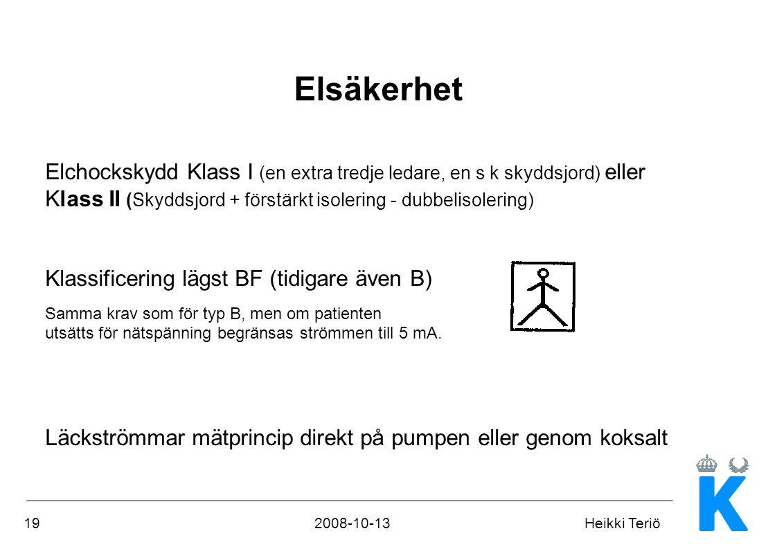 Elsäkerhet Elchockskydd Klass I (en extra tredje ledare, en s k skyddsjord) eller Klass II (Skyddsjord + förstärkt isolering - dubbelisolering)
