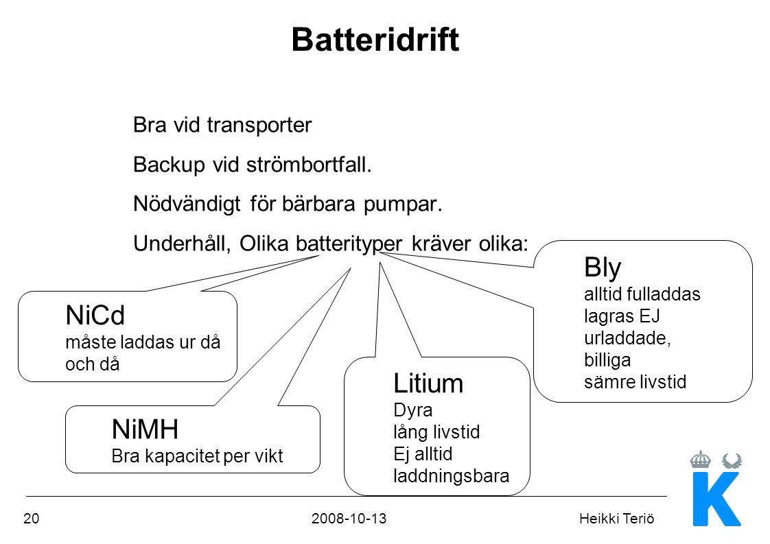 Batteridrift Bly NiCd Litium NiMH Bra vid transporter