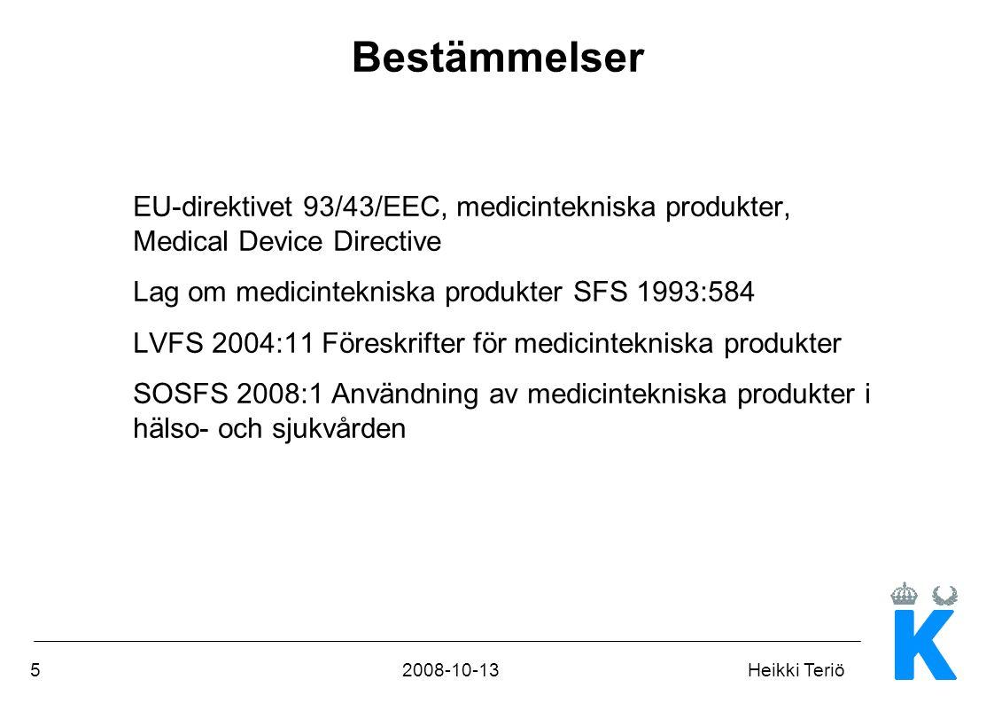 Bestämmelser EU-direktivet 93/43/EEC, medicintekniska produkter, Medical Device Directive. Lag om medicintekniska produkter SFS 1993:584.