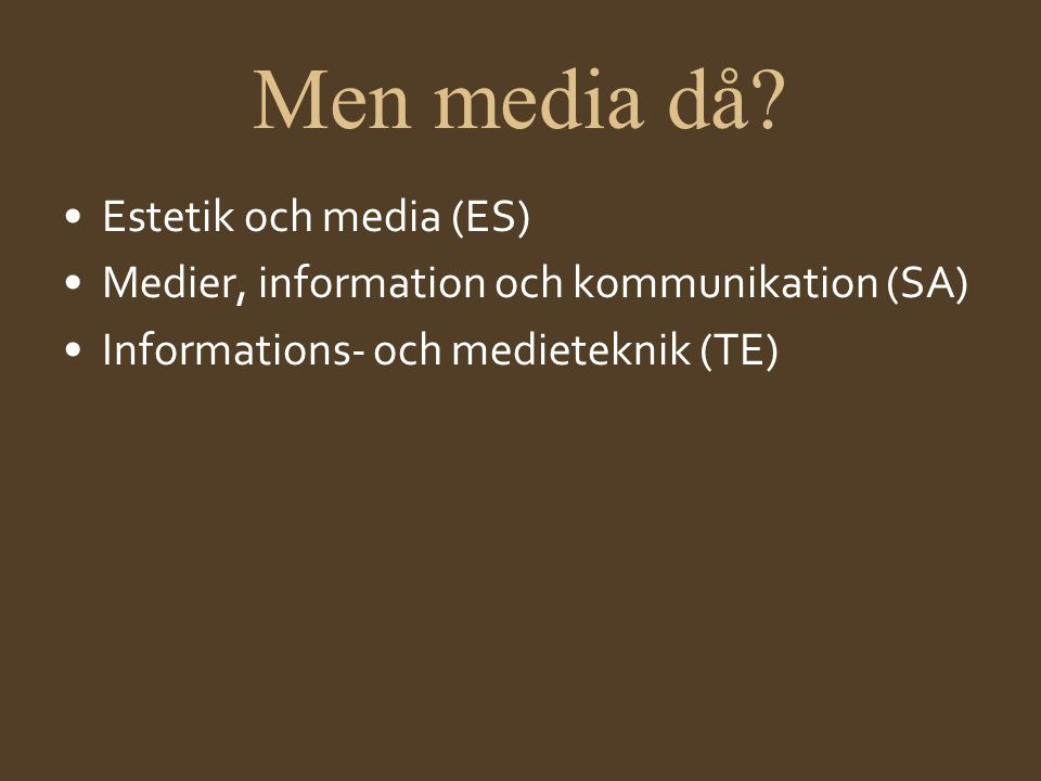Men media då Estetik och media (ES)