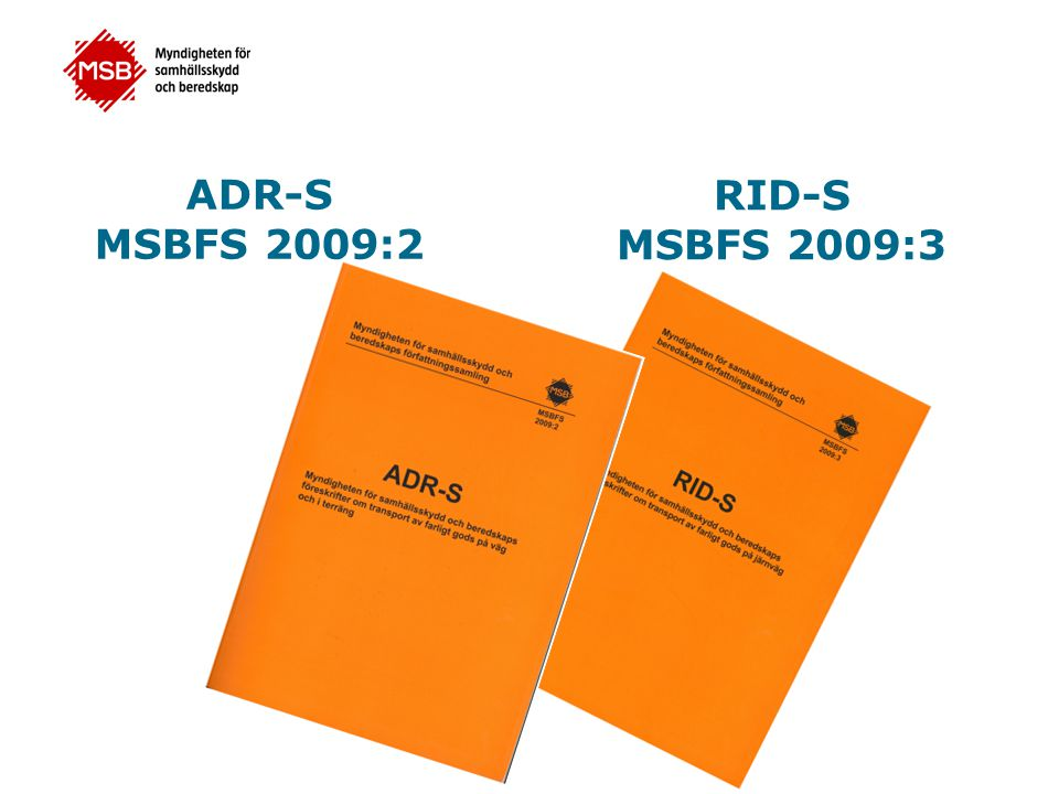 RID-S MSBFS 2009:3 ADR-S MSBFS 2009:2