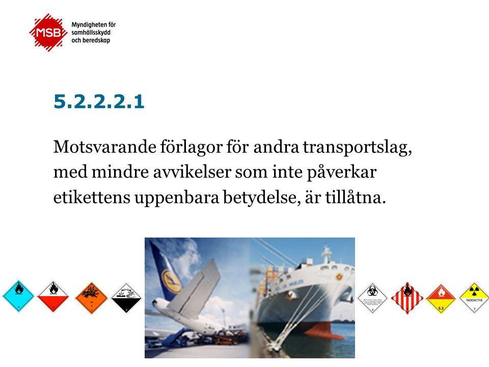 5.2.2.2.1 Motsvarande förlagor för andra transportslag,