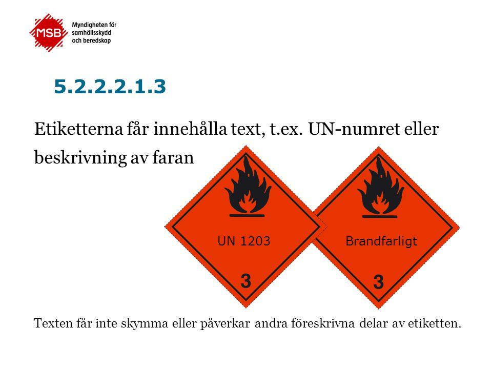 5.2.2.2.1.3 Etiketterna får innehålla text, t.ex. UN-numret eller