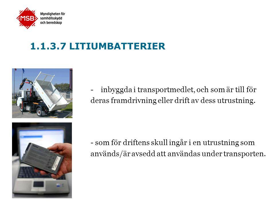 1.1.3.7 LITIUMBATTERIER inbyggda i transportmedlet, och som är till för. deras framdrivning eller drift av dess utrustning.