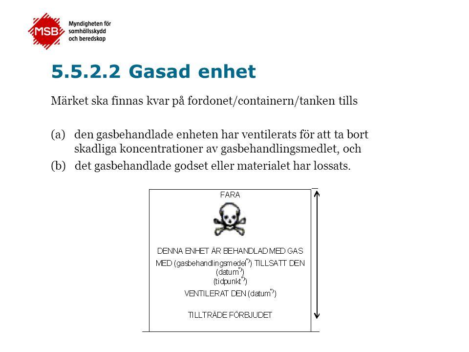 5.5.2.2 Gasad enhet Märket ska finnas kvar på fordonet/containern/tanken tills.