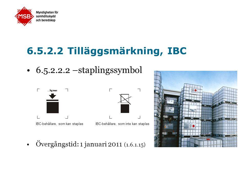6.5.2.2 Tilläggsmärkning, IBC 6.5.2.2.2 –staplingssymbol