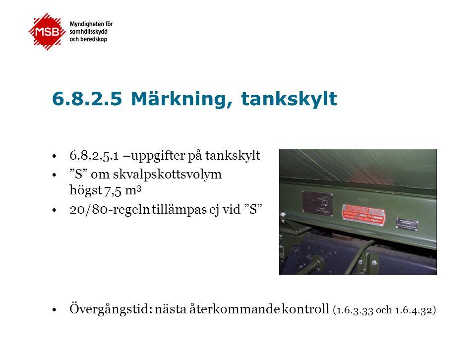6.8.2.5 Märkning, tankskylt 6.8.2.5.1 –uppgifter på tankskylt