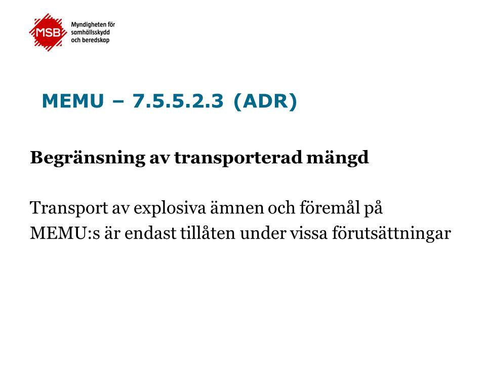 MEMU – 7.5.5.2.3 (ADR) Begränsning av transporterad mängd