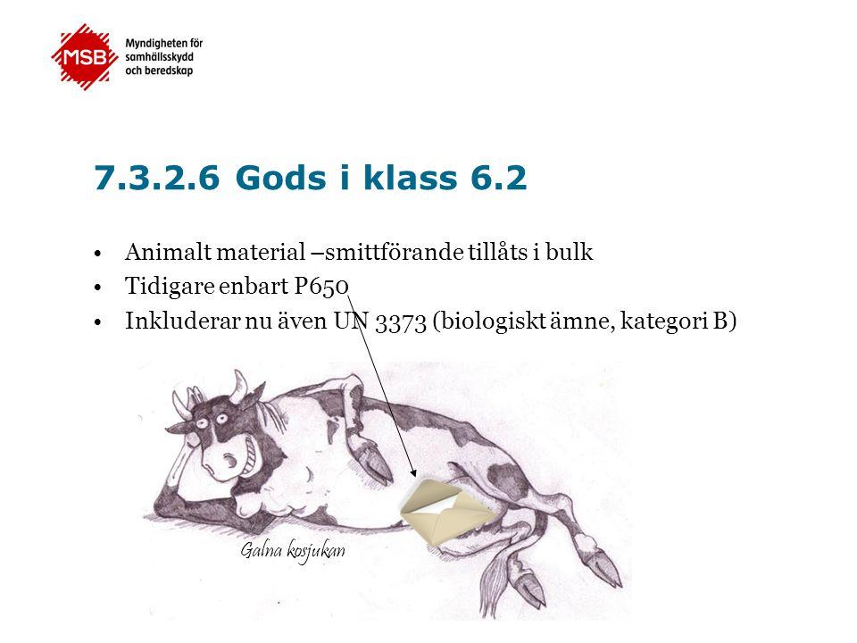 7.3.2.6 Gods i klass 6.2 Animalt material –smittförande tillåts i bulk