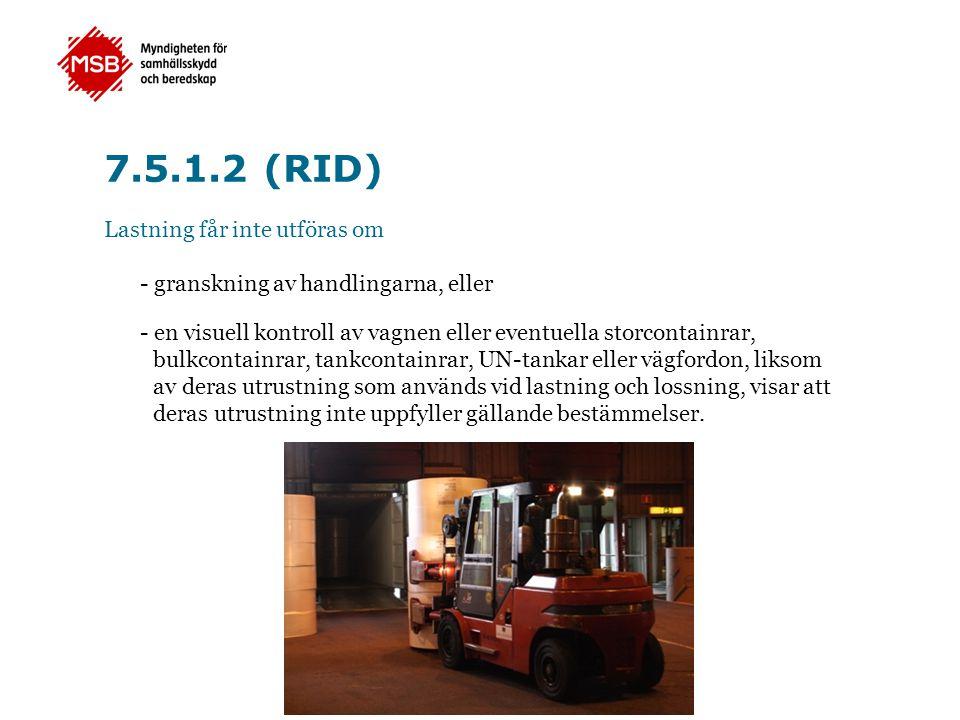 7.5.1.2 (RID) Lastning får inte utföras om