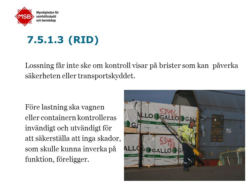 7.5.1.3 (RID) Lossning får inte ske om kontroll visar på brister som kan påverka. säkerheten eller transportskyddet.