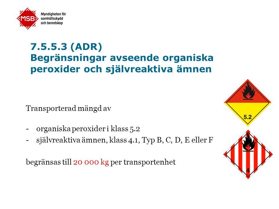 7.5.5.3 (ADR) Begränsningar avseende organiska peroxider och självreaktiva ämnen