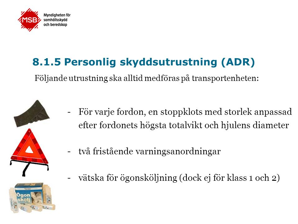 8.1.5 Personlig skyddsutrustning (ADR)