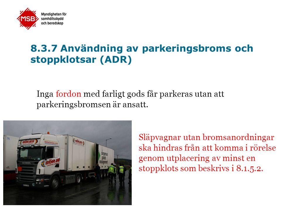 8.3.7 Användning av parkeringsbroms och stoppklotsar (ADR)