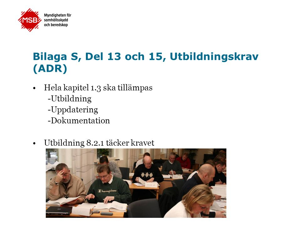 Bilaga S, Del 13 och 15, Utbildningskrav (ADR)