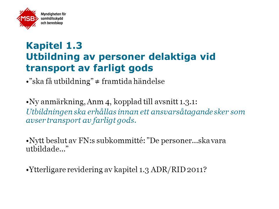 Kapitel 1.3 Utbildning av personer delaktiga vid transport av farligt gods