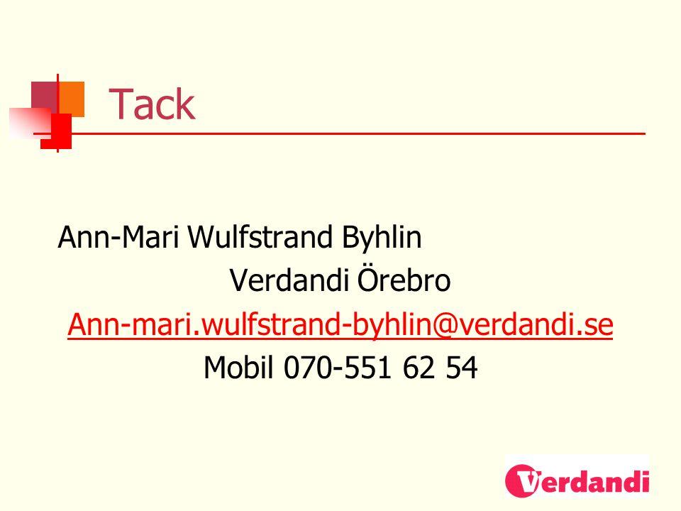 Tack Ann-Mari Wulfstrand Byhlin Verdandi Örebro Ann-mari.wulfstrand-byhlin@verdandi.se Mobil 070-551 62 54