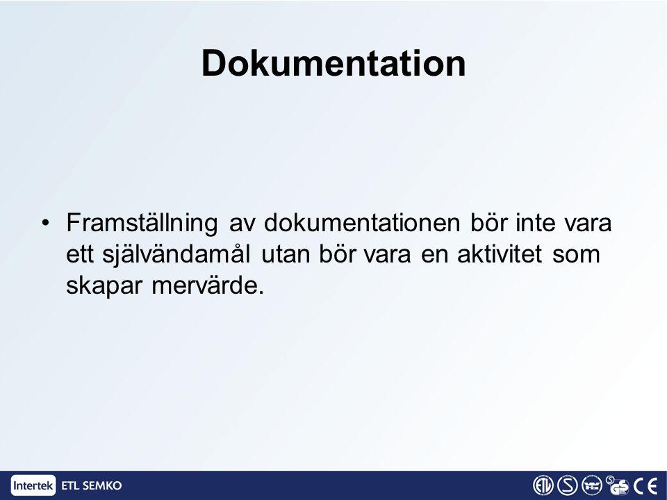 Dokumentation Framställning av dokumentationen bör inte vara ett självändamål utan bör vara en aktivitet som skapar mervärde.